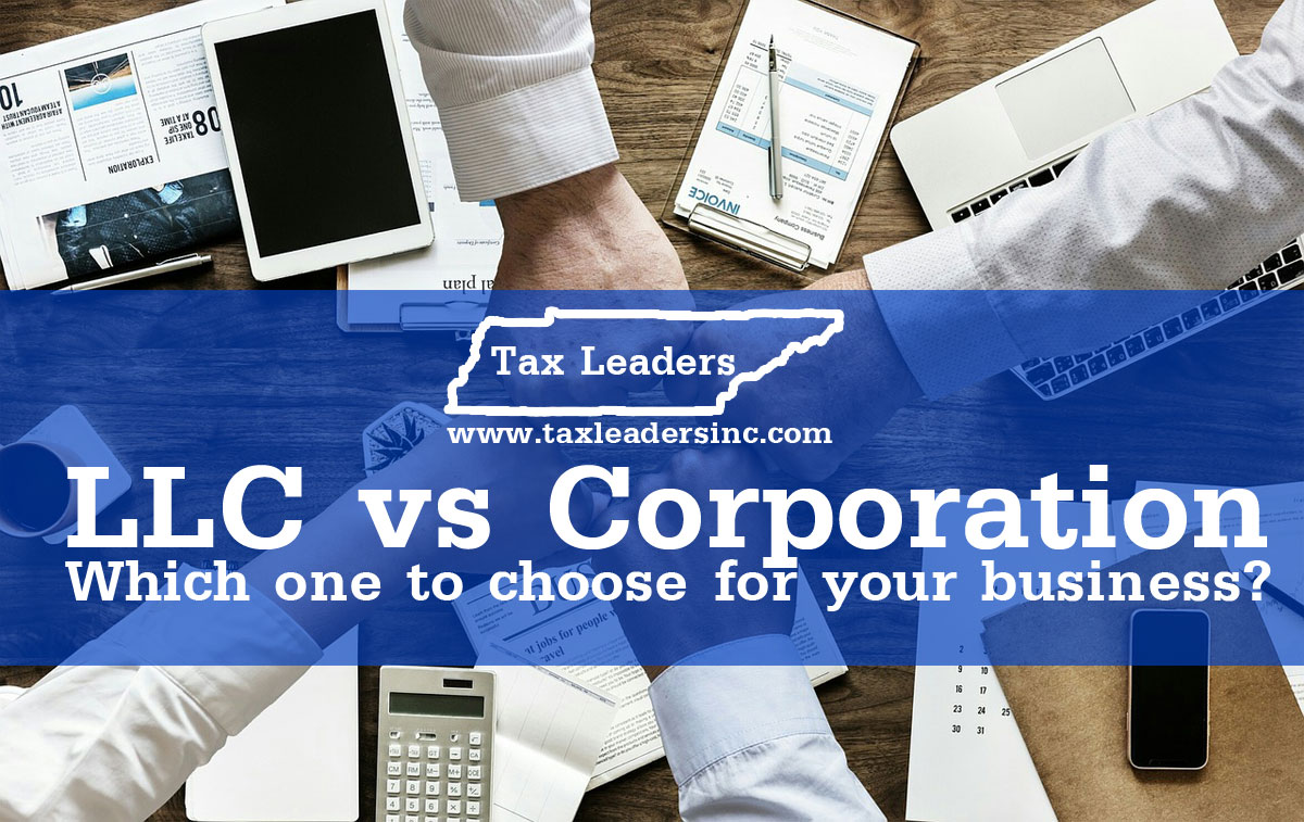 Tax preparation, Immigration services in Middle Tennessee - LLC vs corporation. Which one to choose for your business?